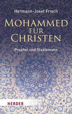 Mohammed für Christen von Frisch,  Hermann-Josef