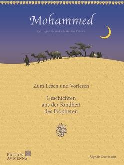 Mohammed – Geschichten aus der Kindheit des Propheten von Gurtmann,  Seynab, Mahgoub,  Anwar