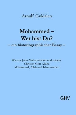 Mohammed – Wer bist Du? von Guldalen,  Arnulf