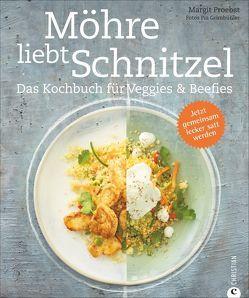 Möhre liebt Schnitzel von Grimbühler,  Pia, Proebst,  Margit