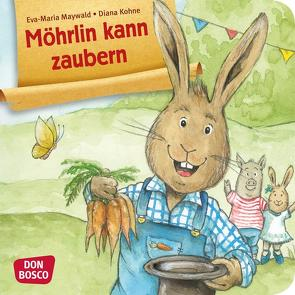 Möhrlin kann zaubern von Kohne,  Diana, Maywald,  Eva-Maria
