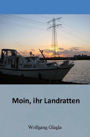 Moin, ihr Landratten! von Glagla,  Wolfgang