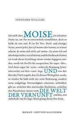 Moise und die Welt der Vernunft von Hammerstein,  Kurt von, Haubold,  Josefine, Krusche,  Michael John, Williams,  Tennessee