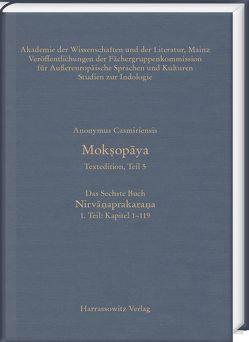 Mokṣopāya – Textedition, Teil 5, Das Sechste Buch: Nirvāṇaprakaraṇa. 1. Teil: Kapitel 1–119 von Anonymus Casmiriensis, Krause-Stinner,  Susanne, Stephan,  Peter