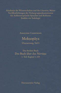 Mokṣopāya. Übersetzung, Teil 5, Das Sechste Buch. Das Buch über das Nirvāṇa. 1. Teil: Kapitel 1–119 von Anonymus Casmiriensis, Steiner,  Roland