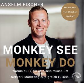 Monkey see – Monkey do von Fischer,  Anselm, Gscheidle,  Tillmann, Pappenberger,  Sebastian