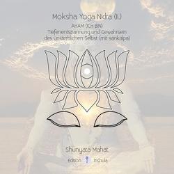 Moksha Yoga Nidra (II.) – AHAM (ICH BIN) von Mahat,  Shunyata