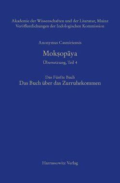 Mokṣopāya – Übersetzung, Teil 4, Das Fünfte Buch. Das Buch über das Zurruhekommen von Anonymus Casmiriensis, Steiner,  Roland