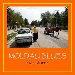Moldau Blues von Täuber,  Ralf