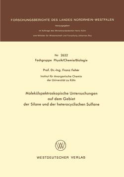 Molekülspektroskopische Untersuchungen auf dem Gebiet der Silane und der heterocyclischen Sulfane von Fehér,  Franz