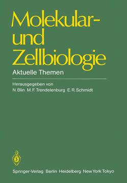 Molekular- und Zellbiologie von Blin,  N., Schmidt,  E. R., Trendelenburg,  M.F.