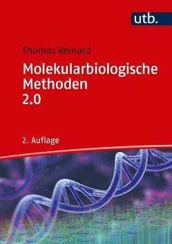 Molekularbiologische Methoden 2.0 von Reinard,  Thomas