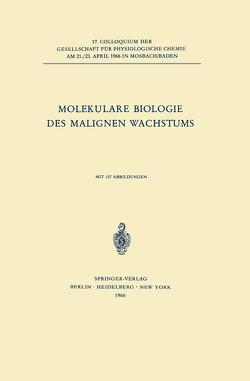 Molekulare Biologie des Malignen Wachstums von Holldorf,  A. W., Holzer,  Helmut