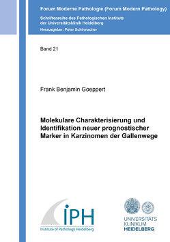 Molekulare Charakterisierung und Identifikation neuer prognostischer Marker in Karzinomen der Gallenwege von Goeppert,  Frank Benjamin