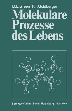Molekulare Prozesse des Lebens von Goldberger,  Robert Frank, Green,  David Ezra, Träger,  Lothar, Träger,  R.