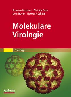 Molekulare Virologie von Falke,  Dietrich, Modrow,  Susanne, Schätzl,  Hermann, Truyen,  Uwe