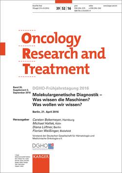 Molekulargenetische Diagnostik – Was wissen die Maschinen? Was wollen wir wissen? von Bokemeyer,  C., Hallek,  M., Lüftner,  D., Weissinger,  F.