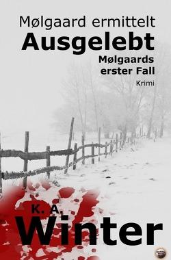 Mølgaard ermittelt / Ausgelebt von Verlag,  Mondschein Corona, Winter,  K. A.
