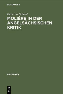 Molière in der angelsächsischen Kritik von Schmidt,  Karlernst