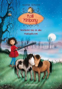 Molli Minipony – Verliebt bis in die Hufspitzen von Lindermann,  Karin, Schütze,  Andrea