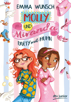 Molly und Miranda − Party mit Huhn von Jasionowski,  Gloria, Rothfuss,  Ilse, Wunsch,  Emma
