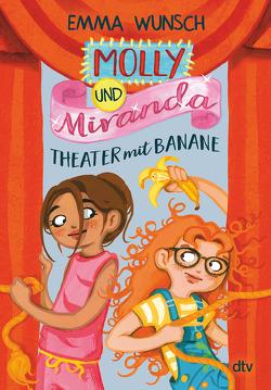 Molly und Miranda − Theater mit Banane von Jasionowski,  Gloria, Rothfuss,  Ilse, Wunsch,  Emma
