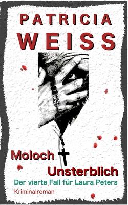 Moloch Unsterblich von Weiss,  Patricia