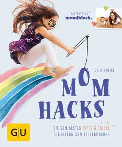 Mom Hacks von Lanzke,  Julia