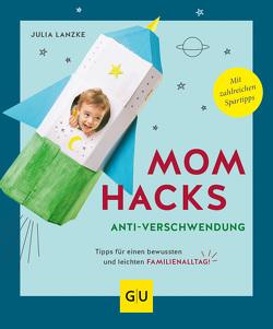 Mom Hacks Anti-Verschwendung von Lanzke,  Julia