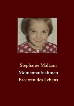 Momentaufnahmen von Maltzan,  Stephanie