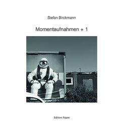 Momentaufnahmen + 1 von Birckmann,  Stefan