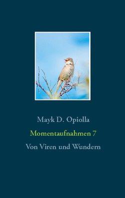 Momentaufnahmen 7 von Opiolla,  Mayk D.