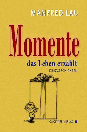Momente von Lau,  Manfred