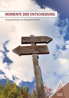 Momente der Entscheidung von Schenk,  Margareta, Verlag,  Kelebek