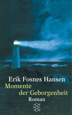 Momente der Geborgenheit von Fosnes Hansen,  Erik, Schmidt-Henkel,  Hinrich