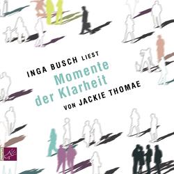 Momente der Klarheit von Busch,  Inga, Thomae,  Jackie