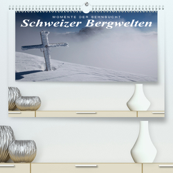 Momente der Sehnsucht: Schweizer Bergwelten (Premium, hochwertiger DIN A2 Wandkalender 2021, Kunstdruck in Hochglanz) von Tschöpe,  Frank