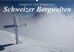 Momente der Sehnsucht: Schweizer Bergwelten (Wandkalender 2019 DIN A2 quer) von Tschöpe,  Frank