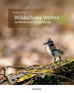 Wildschöne Welten in Norddeutschland von Otto,  Wolfram
