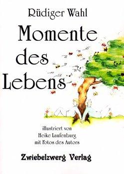 Momente des Lebens von Laufenburg,  Heike, Misiorny,  Julia, Wahl,  Rüdiger