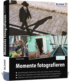 Momente fotografieren: Streetfotografie von Pacek,  Andreas
