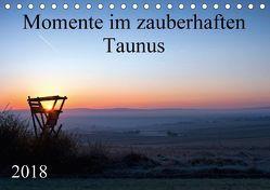 Momente im zauberhaften Taunus (Tischkalender 2018 DIN A5 quer) von Schiller,  Petra