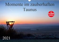 Momente im zauberhaften Taunus (Wandkalender 2021 DIN A3 quer) von Schiller,  Petra