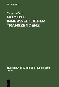 Momente innerweltlicher Transzendenz von Kilian,  Eveline