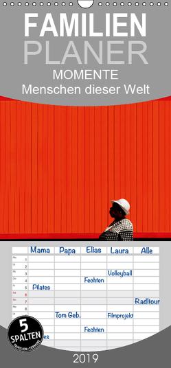 MOMENTE Menschen dieser Welt – Familienplaner hoch (Wandkalender 2019 , 21 cm x 45 cm, hoch) von Joecks,  Armin