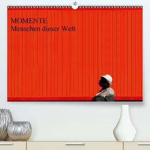 MOMENTE Menschen dieser Welt (Premium, hochwertiger DIN A2 Wandkalender 2021, Kunstdruck in Hochglanz) von Joecks,  Armin