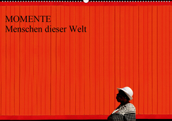 MOMENTE Menschen dieser Welt (Wandkalender 2021 DIN A2 quer) von Joecks,  Armin