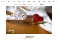 Momente – Traumhafte Momente begleiten Sie durch das Jahr (Tischkalender 2019 DIN A5 quer) von Wrede,  Martina