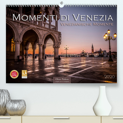 Momenti di Venezia – Venezianische Momente (Premium, hochwertiger DIN A2 Wandkalender 2020, Kunstdruck in Hochglanz) von Pinkoss,  Oliver