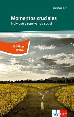 Momentos cruciales / Individuo y convivencia social von Grandes,  Almudena Grandes, López Pacheco,  José, Moreno,  Marvel, Resino,  Carmen, Romero,  Concha